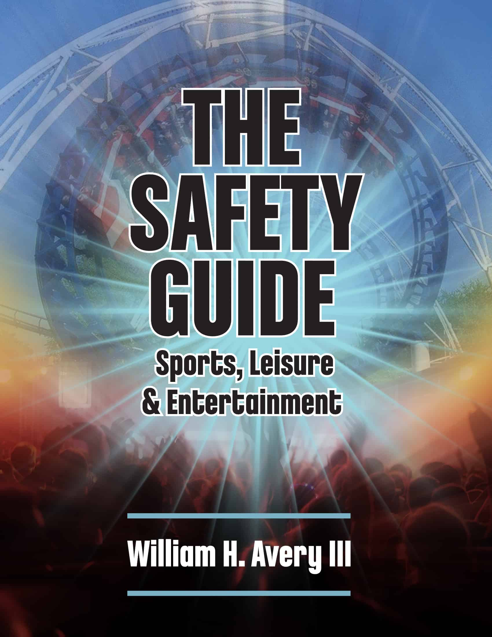 The Event Safety Guide: Sports, Leisure & Entertainment